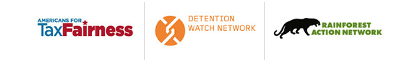 Americans for Tax Fairness, Detention Watch Network and Rainforest Action Network